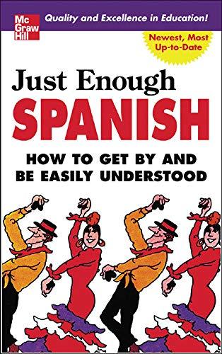 9780071451413: Just Enough Spanish (Just Enough Phrasebook Series)