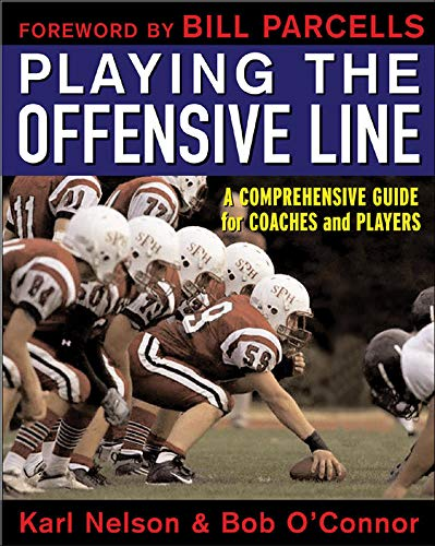 9780071451499: Playing the Offensive Line: A Comprehensive Guide for Coaches and Players