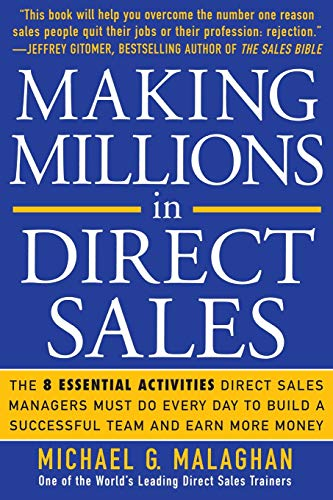 9780071451505: Making Millions in Direct Sales: The 8 Essential Activities Direct Sales Managers Must Do Every Day to Build a Successful Team and Earn More Money (Business Books)