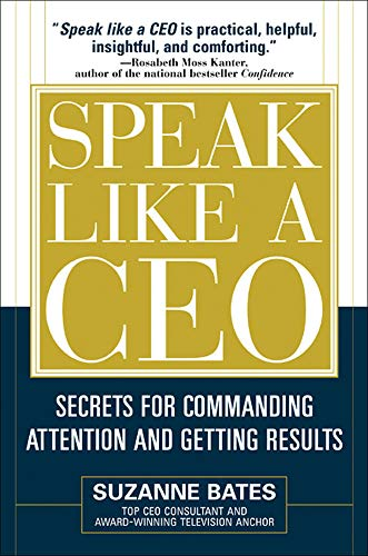 9780071451512: Speak Like a CEO: Secrets for Commanding Attention and Getting Results: Secrets for Communicating Attention and Getting Results