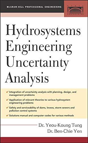 Hydrosystems Engineering Uncertainty Analysis (McGraw-Hill Civil Engineering): Tung, Yeou-Koung, Yen,