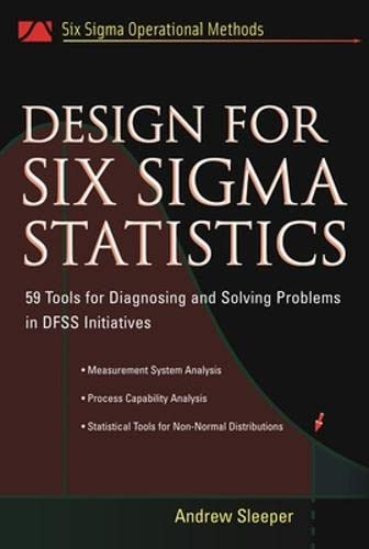 9780071451628: Design for Six Sigma Statistics: 59 Tools for Diagnosing and Solving Problems in DFFS Initiatives
