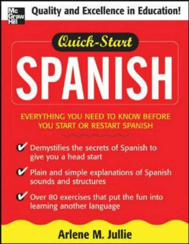 9780071451635: Quick-Start Spanish: Everything You Need to Know Before You Start or Restart Spanish
