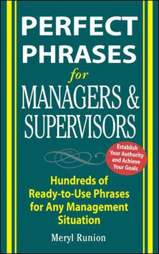 9780071452168: Perfect Phrases for Managers and Supervisors: Hundreds of Ready-to-Use Phrases for Any Management Situation (Perfect Phrases Series)