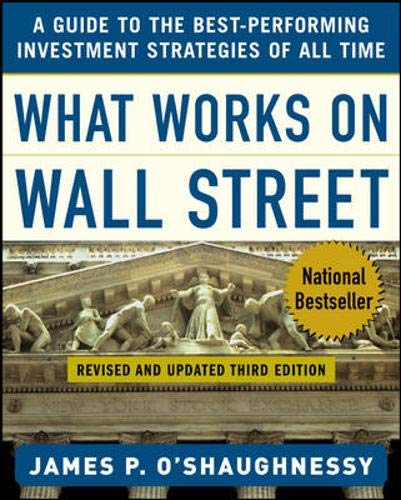 9780071452250: What Works on Wall Street : A Guide to the Best-Performing Investment Strategies of All Time