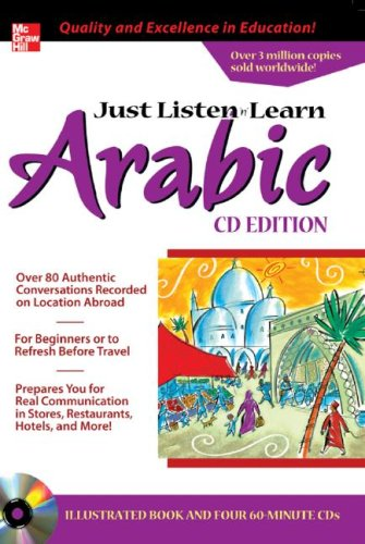 9780071452700: Just Listen 'n' Learn Arabic, 2E Package (Book + 3CDs): The Fastest Way to Real Arabic (Just Listen and Learn Series)