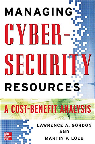 9780071452854: Managing Cybersecurity Resources: A Cost-Benefit Analysis (The Mcgraw-Hill Homeland Security Series)