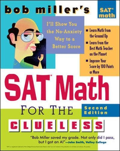 9780071452878: Bob Miller's SAT Math for the Clueless, 2nd ed: The Easiest and Quickest Way to Prepare for the New SAT Math Section (Bob Miller's Clueless Series)