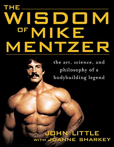 9780071452939: The Wisdom of Mike Mentzer: The Art, Science and Philosophy of a Bodybuilding Legend