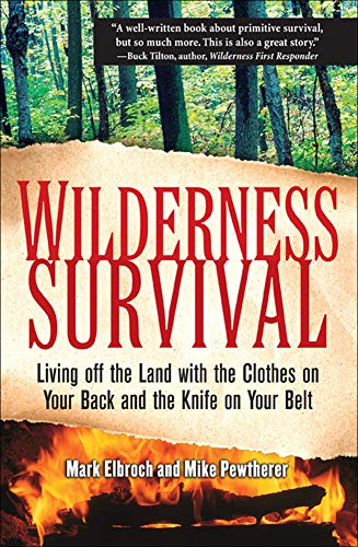9780071453318: Wilderness Survival: Living Off the Land with the Clothes on Your Back and the Knife on Your Belt