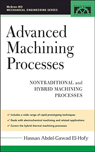 9780071453349: Advanced Machining Processes: Nontraditional and Hybrid Machining Processes
