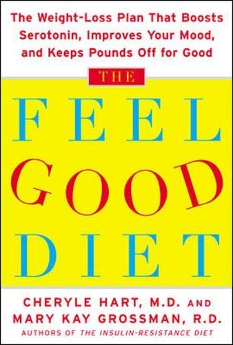 9780071453783: The Feel-Good Diet: The Weight-Loss Plan That Boosts Serotonin, Improves Your Mood, and Keeps Pounds Off for Good