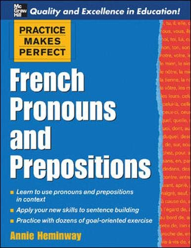 9780071453912: Practice Makes Perfect: French Pronouns and Prepositions (Practice Makes Perfect Series)