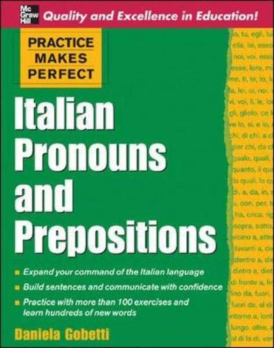 9780071453936: Practice Makes Perfect: Italian Pronouns and Prepositions (Practice Makes Perfect (McGraw-Hill))