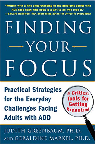 9780071453967: Finding Your Focus: Practical strategies for the everyday challenges facing adults with ADD
