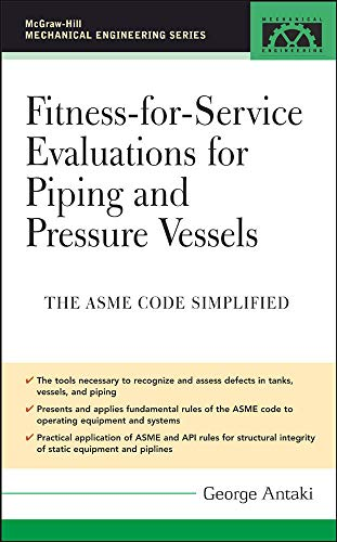 9780071453998: Fitness-for-Service Evaluations for Piping and Pressure Vessels: ASME Code Simplified (Mechanical Engineering)