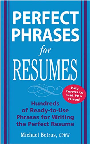 9780071454056: Perfect Phrases for Resumes (Perfect Phrases Series)