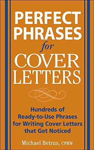 9780071454063: Perfect Phrases for Cover Letters: Hundreds of Ready-to-Use Phrases for Writing Cover Letters That Get Noticed (Perfect Phrases Series)