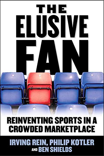9780071454094: The Elusive Fan: Reinventing Sports in a Crowded Marketplace