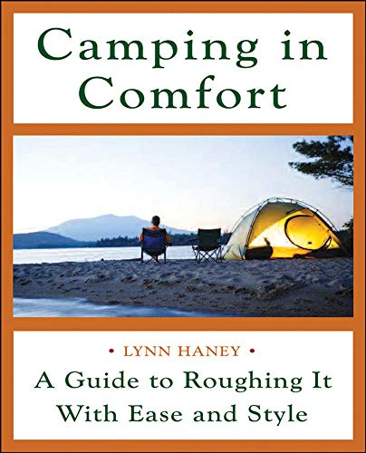 9780071454216: Camping in Comfort: A Guide to Roughing It with Ease and Style