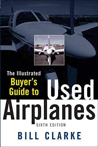 9780071454278: Illustrated Buyer's Guide to Used Airplanes (Aviation)