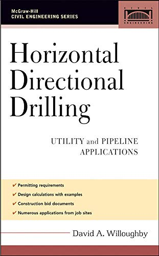 HORIZONTAL DIRECTIONAL DRILLING: UTILITY AND PIPELINE APPLICATIONS: David A. WillougHy