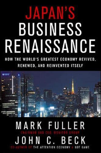 Japan's Business Renaissance: How the World's Greatest: Mark Fuller, John