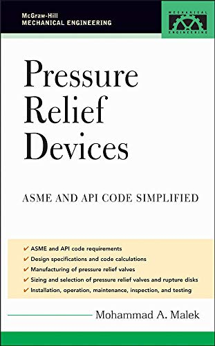 9780071455374: Pressure Relief Devices: ASME and API Code Simplified (McGraw-Hill Mechanical Engineering)