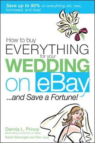 9780071455411: How to Buy Everything for Your Wedding on eBay . . . and Save a Fortune!