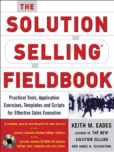 9780071456081: The Solution Selling Fieldbook