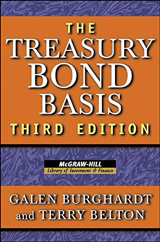 9780071456104: The Treasury Bond Basis: An in-Depth Analysis for Hedgers, Speculators, and Arbitrageurs (McGraw-Hill Library of Investment and Finance)