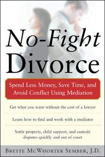 9780071456135: No-Fight Divorce: Spend Less Money, Save Time, and Avoid Conflict Using Mediation