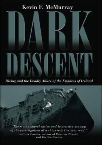 9780071456302: Dark Descent:  Diving and the Deadly Allure of the Empress of Ireland