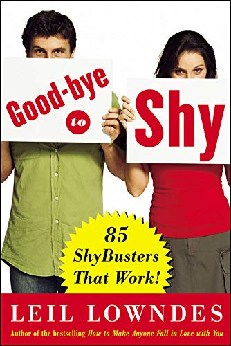 9780071456425: Goodbye to Shy: 85 Shybusters That Work!