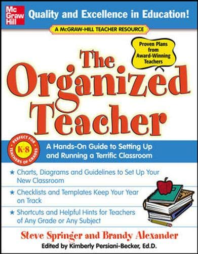 9780071457071: The Organized Teacher: A Hands-On Guide to Setting Up and Running a Terrific Classroom