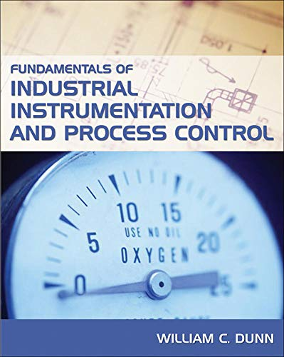 Fundamentals of Industrial Instrumentation and Process Control: Dunn, William
