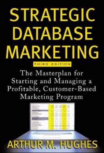 9780071457507: Strategic Database Marketing: The Masterplan for Starting and Managing a Profitable, Customer-Based Marketing Program