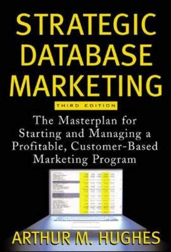 9780071457507: Strategic Database Marketing: The Masterplan for Starting and Managing a Profitable, Customer-Based Marketing Program