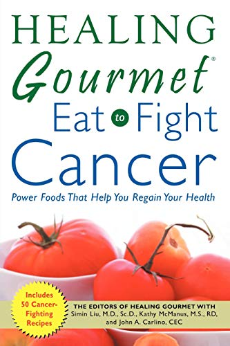9780071457545: Healing Gourmet Eat to Fight Cancer