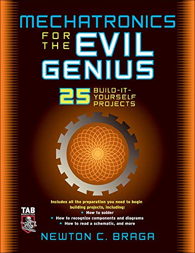 9780071457590: Mechatronics for the Evil Genius: 25 Build-it-Yourself Projects