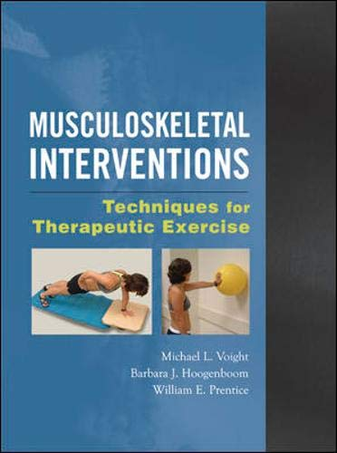 Musculoskeletal Interventions: Techniques for Therapeutic Exercise: Michael Voight, Barbara ...