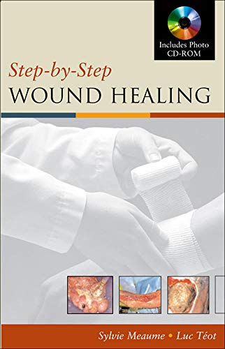 9780071457750: Step-By-Step Wound Healing (Medical/Denistry)