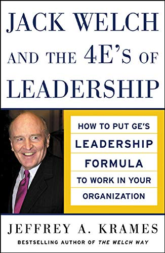 9780071457804: Jack Welch and The 4 E's of Leadership: How to Put GE's Leadership Formula to Work in Your Organizaion: How to Put GE's Leadership Formula to Work in Your Organization