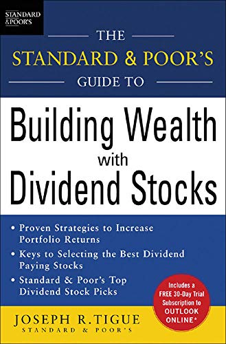 9780071457828: The Standard & Poor's Guide to Building Wealth with Dividend Stocks (Standard & Poor's Guide to)