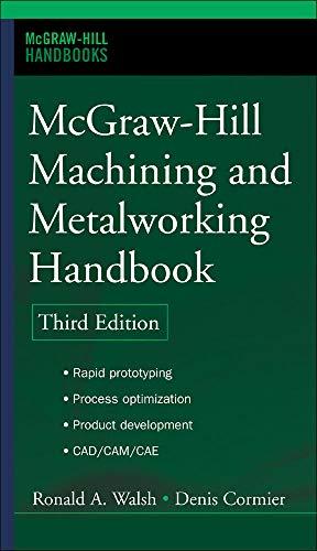 9780071457873: McGraw-Hill Machining and Metalworking Handbook (McGraw-Hill Handbooks)