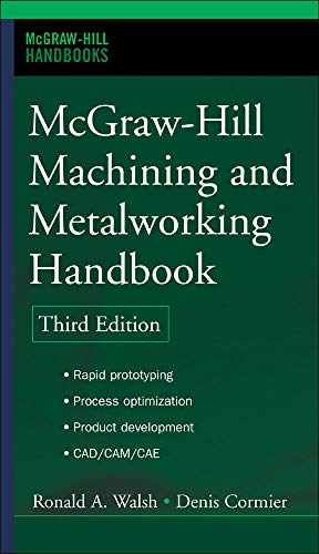 9780071457873: McGraw-Hill Machining and Metalworking Handbook (McGraw-Hill Handbooks)