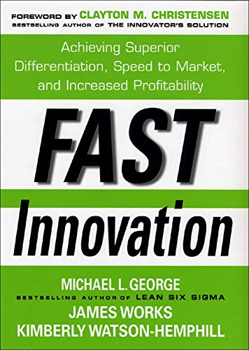 9780071457897: Fast Innovation: Achieving Superior Differentiation, Speed to Market, and Increased Profitability