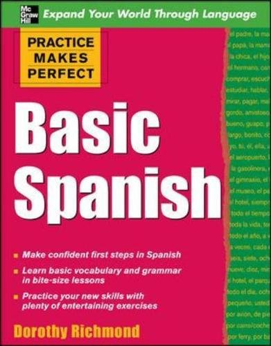 9780071458054: Practice Makes Perfect Basic Spanish (Practice Makes Perfect Series)