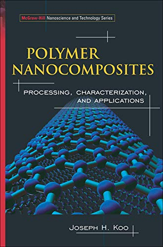 9780071458214: Polymer Nanocomposites: Processing, Characterization, And Applications (McGraw-Hill Nanoscience and Technology)