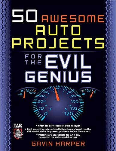 9780071458238: 50 Awesome Auto Projects for the Evil Genius